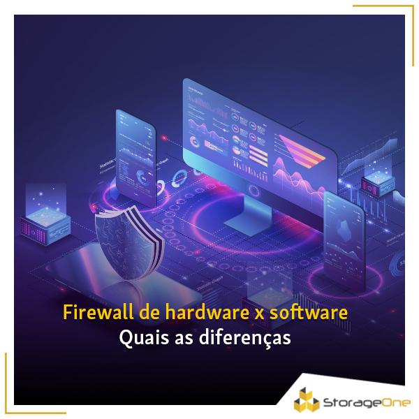Firewall de hardware x firewall de software: Entenda as diferenças e o mais adequado para sua empresa