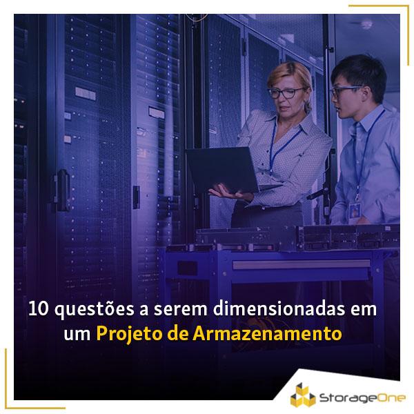 10 questões a serem dimensionadas em um projeto de armazenamento