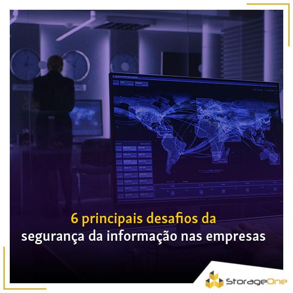 Segurança da informação nas empresas: 6 principais desafios e como superá-los
